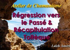 CD de Régression vers le Passé et Récapitulation Toltèque