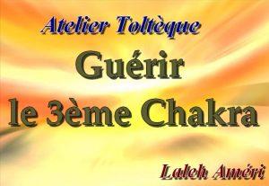Atelier de Guérison du 3ème Chakra
