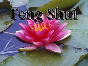 Comment le Feng Shui peut vous aider?