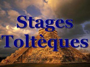 Questions sur le stage Toltèque: Fusionner les Lignes du Temps