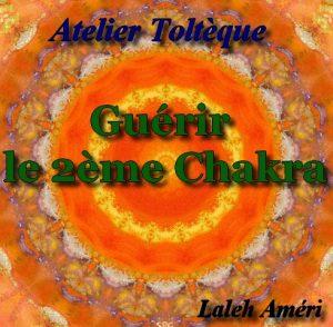 Nouveau CD Toltèque: Guérir le 2ème Chakra