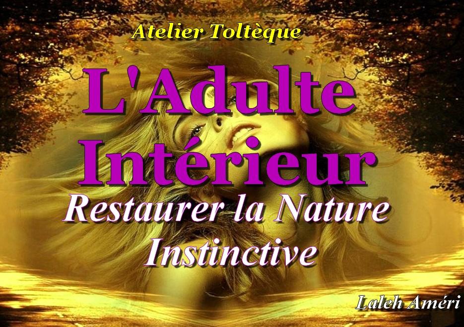 Atelier Toltèque sur l'Adulte Intérieur: Restaurer la Nature Instinctive